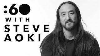 Steve Aoki - :60 With Steve Aoki