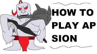 A Glorious Guide on How to Play AP Sion