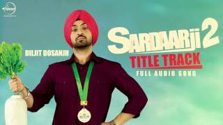 Sardaarji 2 (Title Song) | Diljit Dosanjh | Punjabi Song Collection | Speed Records