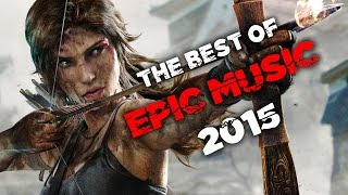Best of Epic Music 2015 | 1-Hour Full Cinematic | Epic Hits | Epic Music VN