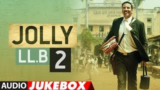 Jukebox: Jolly LLB 2  Full Songs (Audio) Akshay Kumar, Huma Qureshi | T-Series