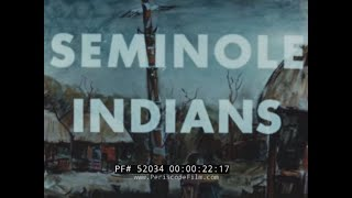 SEMINOLE INDIANS FLORIDA  1951 EDUCATIONAL FILM  52034