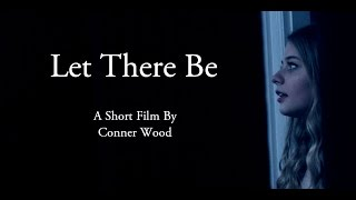 Let There Be - Horror Short Film (2016)