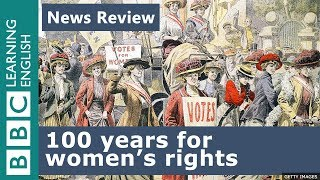 BBC News Review: 100 year anniversary for women