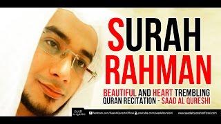 SURAH RAHMAN - سورة الرحمن  - Beautiful and Heart trembling Quran Recitation -Saad Al Qureshi