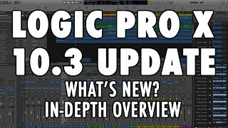 LOGIC PRO X 10.3 UPDATE - What's New? An In-Depth Overview of New Features and Interface!