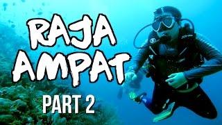 BEAUTIFUL RAJA AMPAT - Part 2