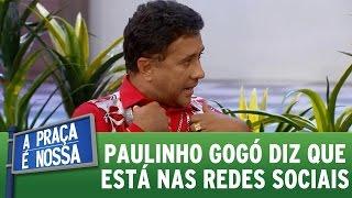 A Praça É Nossa (28/07/16) Paulinho Gogó diz que usa redes sociais
