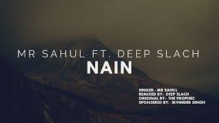 NAIN | MR SAHUL | DEEP SLACH | THE PROPHEC | LYRIC VIDEO | COVER TRACK