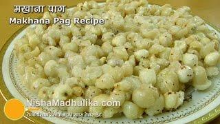 Makhana Paag Recipe - Makhana chikki -   Puffed lotus seeds brittles recipe