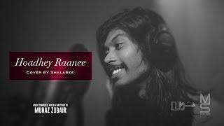 Shalabee   Hoadhey Raanee   Cover song
