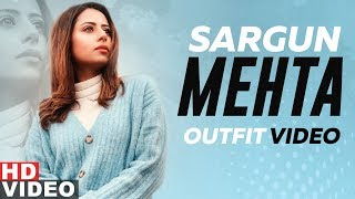 Sargun Mehta (Outfit Video) | Qismat | Ammy Virk | B Praak | Jaani | Latest Punjabi Songs 2019