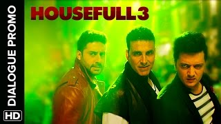 The Housefull Gang Is Masst | Housefull 3 | Dialogue Promo