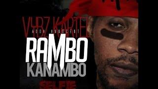 Vybz Kartel - Rambo Kanambo - Selfie Riddim - June 2014 | @GazaPriiinceEnt