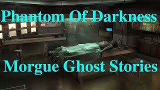 Two Creepy Morgue Ghost Stories