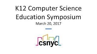 Mar 2017 - K12 Computer Science Education Symposium