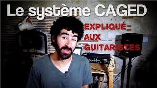 Le système CAGED expliqué aux guitaristes (comme jamais)...
