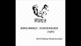 YAPAYALNIZ FM   BARIŞ MANÇO - SCHEHERAZADE (1981)
