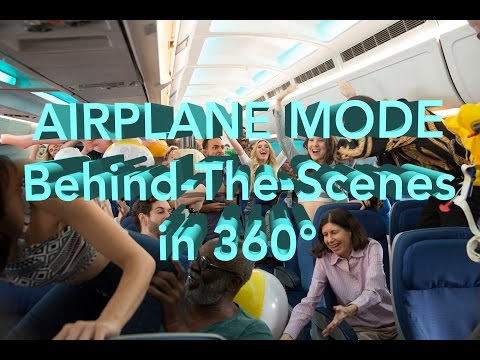 AIRPLANE MODE MOVIE Behind The Scenes in 360°