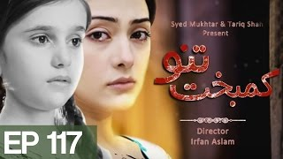 Kambakht Tanno - Episode 117  Aplus uploaded on 09-06-2017 171217 views