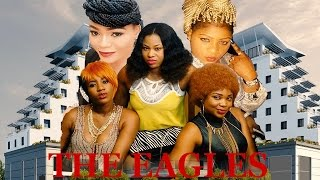 The Eagles Season 1    - 2016  Latest Nigerian Nollywood Movie