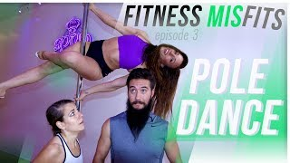 POLE DANCING FOR THE 1ST TIME with MaxNoSleeves | FITNESS MISFITS