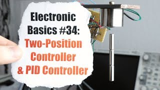 Electronic Basics #34: Two-Position Controller & PID Controller
