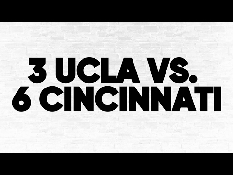 3 UCLA vs. 6 Cincinnati