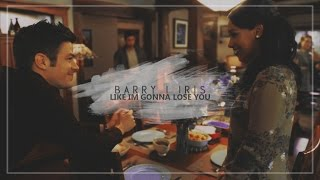 ● Barry and Iris | Like i'm gonna loose you