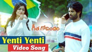 Yenti Yenti Video Song | Geetha Govindam | Vijay Deverakonda | Rashmika | Parasuram