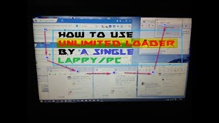 HOW TO USE UNLIMITED LODER WITH JUST ON LAPPY PC TRICK BY EK VILLAIN