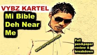 "VYBZ KARTEL ""MI Bible Deh Near Me"" complete lyrical break down"
