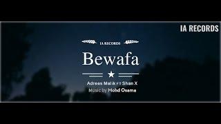 Bewafa by Adrees Malik Ft Shan X