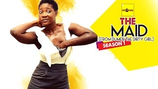 The Maid (From Dumebi The Dirty Girl) - Nigerian Nollywood Movies