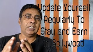 Update Yourself Regularly To Stay and Earn in Bollywood