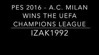 PES 2016 - A.C. Milan Wins the UEFA Champions League