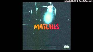 Bas - Matches Feat. The Hics (Official Music Audio)