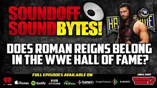 Does ROMAN REIGNS Belong In The WWE Hall Of Fame?