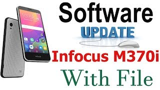 Infocus M370i Software Update With Tested File And Flashing Hang On Logo SOLVE