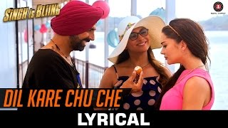 Dil Kare Chu Che - Lyrical | Singh Is Bliing | Akshay Kumar, Amy Jackson & Lara Dutta | Meet Bros