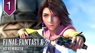 Final Fantasy X-2 HD Remaster - The Movie / All Cutscenes [English] [HD] - Part 1