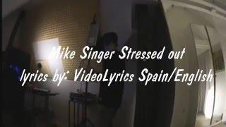 Mike Singer Stressed out | LYRICS