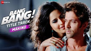 Making Of Bang Bang - Title Track | Bang Bang! | Hrithik & Katrina