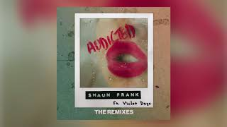 Shaun Frank & Violet Days - Addicted (Dzeko Remix) [Ultra Music]