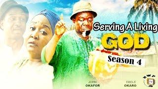 Serving a Living God Season 4  -  2016 Latest Nigerian Nollywood Movie