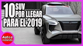 10 NUEVAS y MEJORES SUV para 2019 🔥