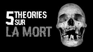 5 THEORIES SUR LA MORT (#38)