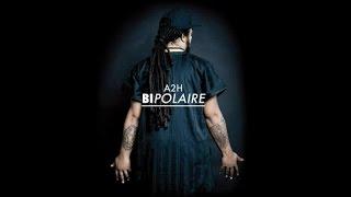 A2H - Bipolaire (Full Album - Audio)