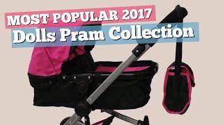 Dolls Pram Collection // Most Popular 2017