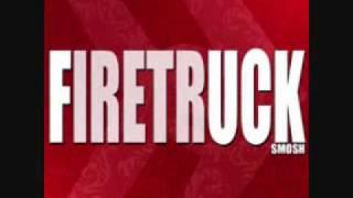 Firetruck-Smosh + Download